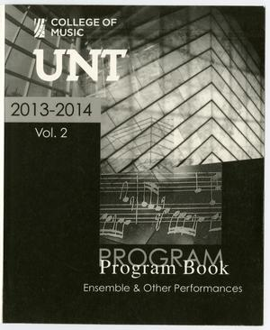 Primary view of object titled 'College of Music Program Book 2013-2014: Ensemble & Other Performances, Volume 2'.