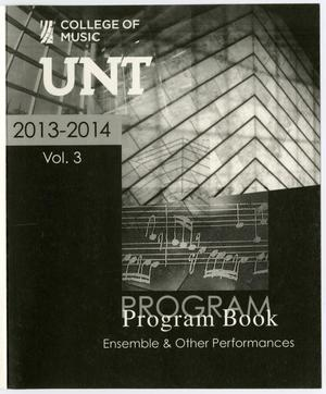 Primary view of object titled 'College of Music Program Book 2013-2014: Ensemble & Other Performances, Volume 3'.