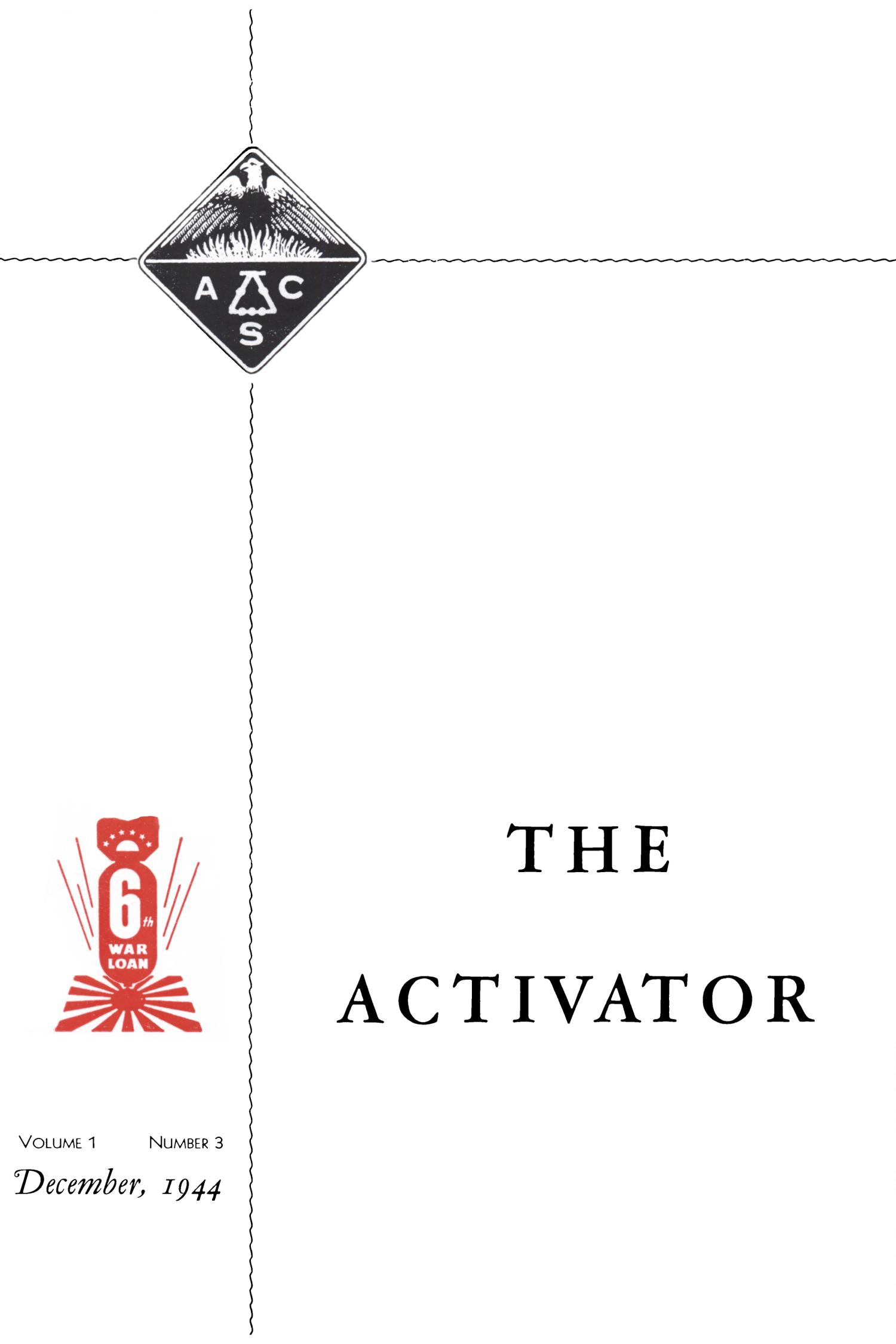The Activator, Volume 1 , Number 3, December 1944                                                                                                      [Sequence #]: 1 of 24