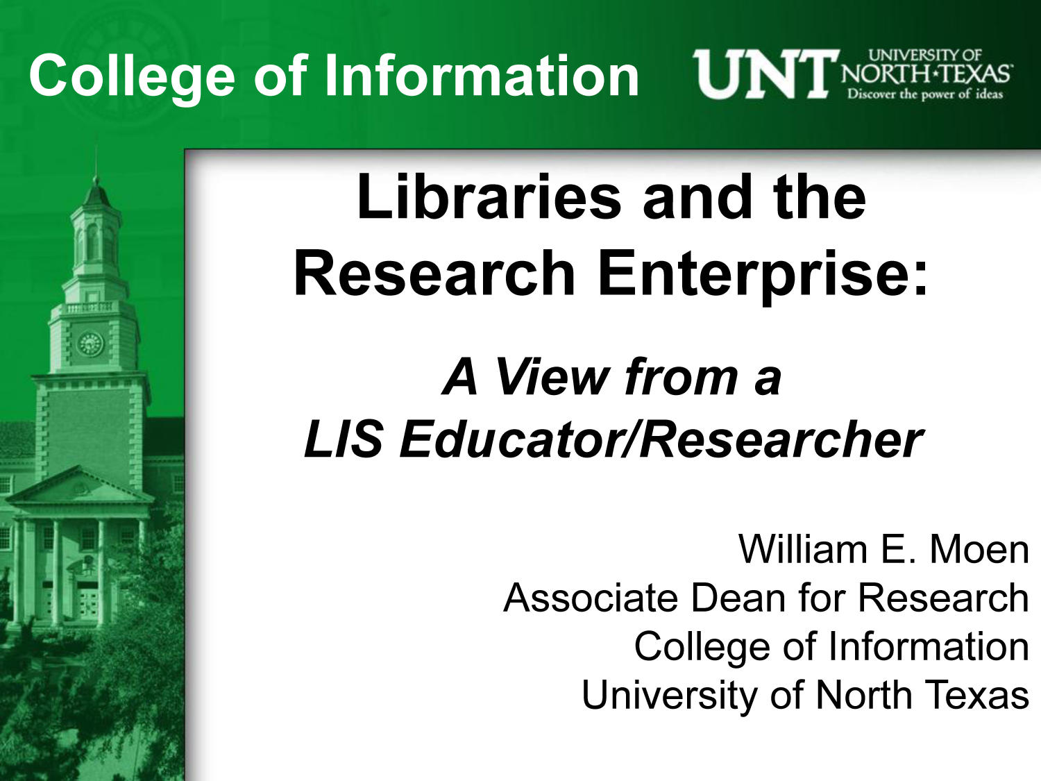 Libraries and the Research Enterprise: A View from a LIS Educator/Researcher                                                                                                      [Sequence #]: 1 of 11