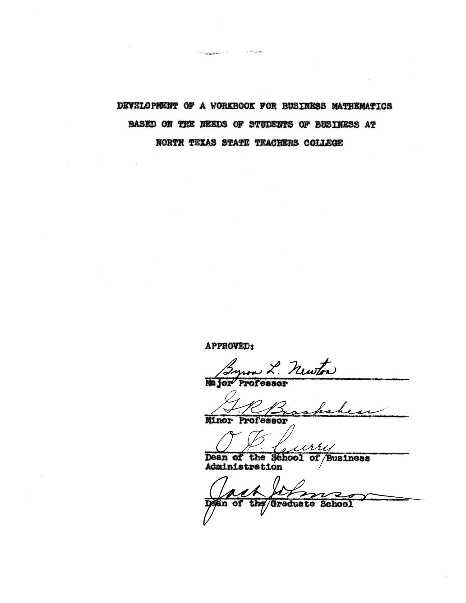Development of a Workbook for Business Mathematics Based on the Needs of Students of Business at North Texas State Teachers College                                                                                                      Title Page