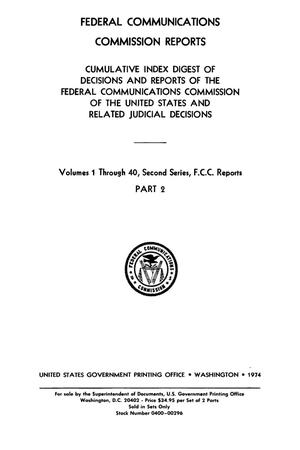 Primary view of object titled 'FCC Reports, Second Series, Cumulative Index Digest, Volumes 1 through 40, Part 2'.