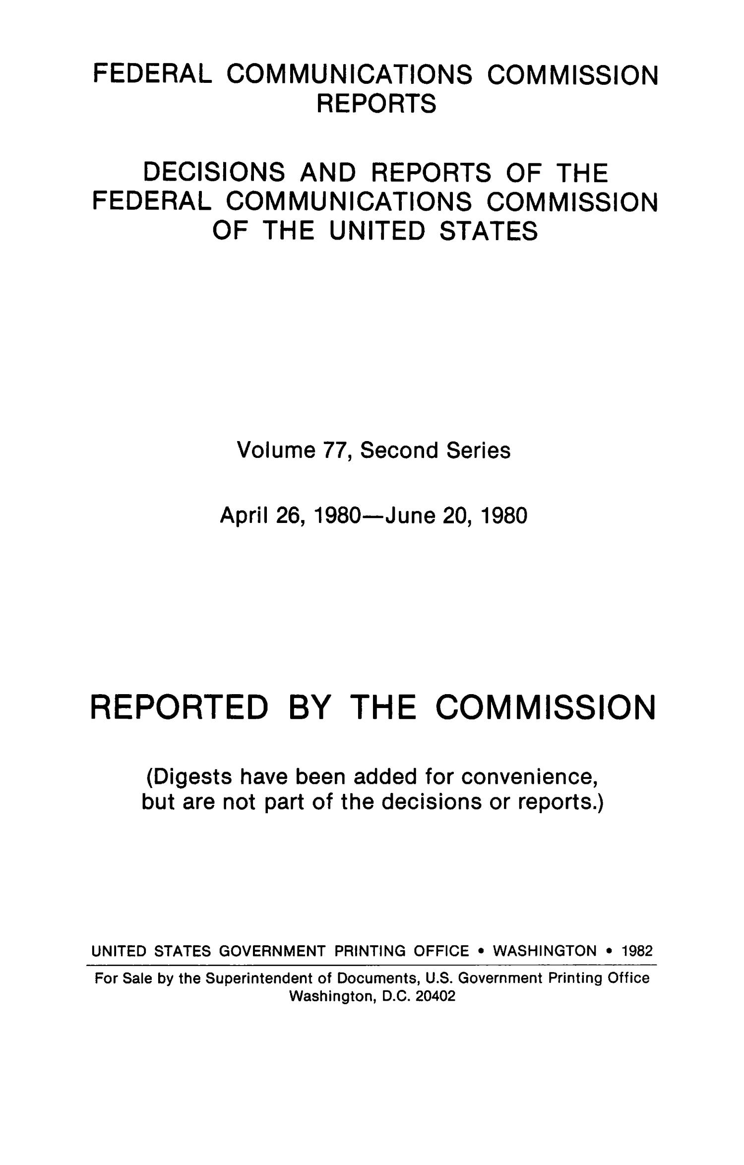 FCC Reports, Second Series, Volume 77, April 26, 1980 to June 20, 1980                                                                                                      Title Page