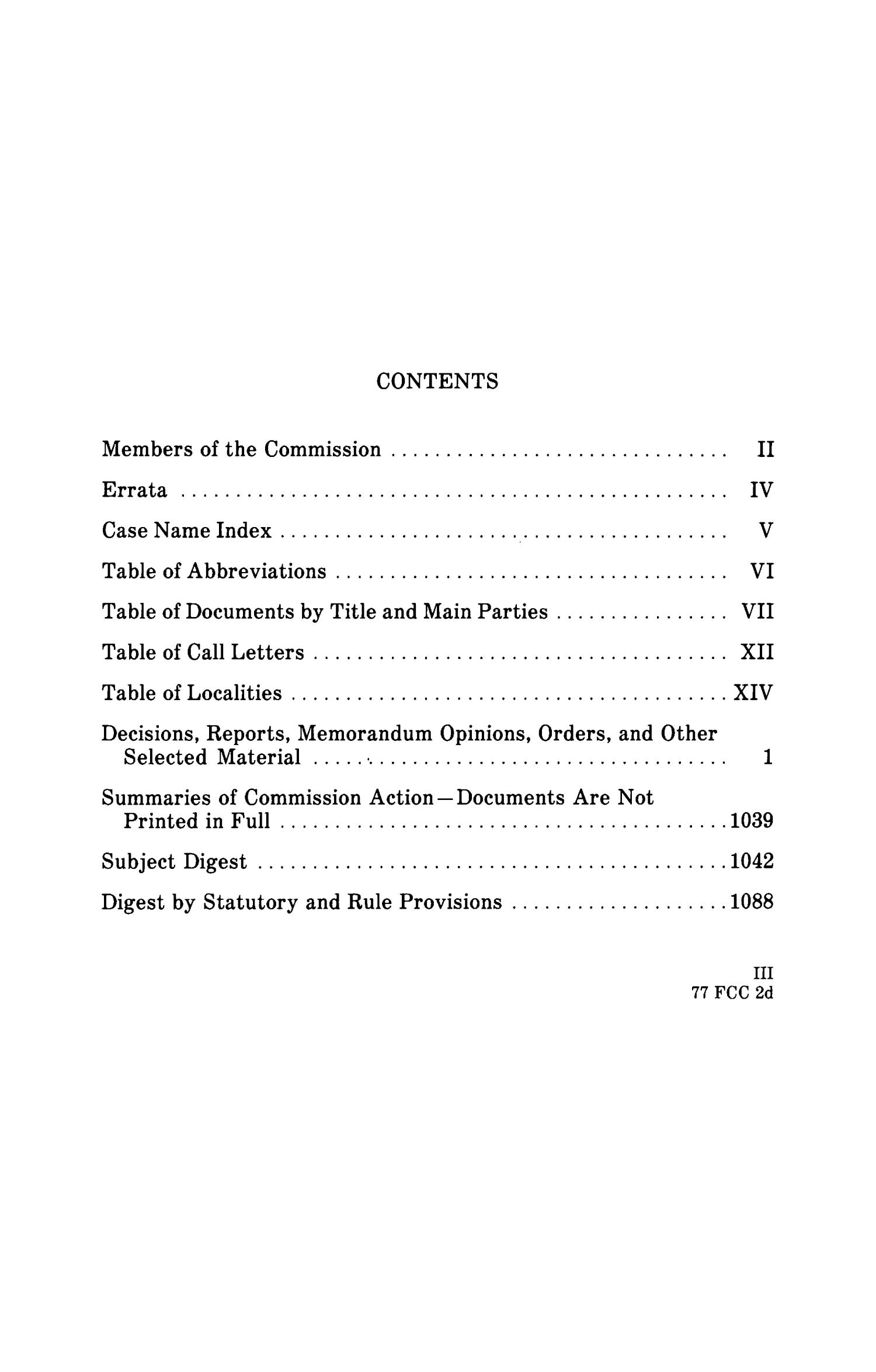FCC Reports, Second Series, Volume 77, April 26, 1980 to June 20, 1980                                                                                                      III