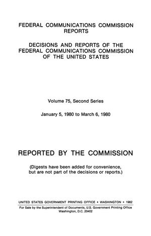 Primary view of object titled 'FCC Reports, Second Series, Volume 75, January 5, 1980 to March 6, 1980'.