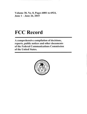 Primary view of object titled 'FCC Record, Volume 30, No. 8, Pages 6001 to 6924, June 1, 2015 - June 26, 2015'.