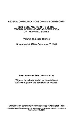 Primary view of object titled 'FCC Reports, Second Series, Volume 82, November 26, 1980 to December 26, 1980'.