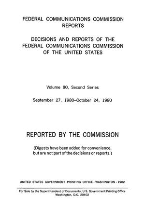 Primary view of object titled 'FCC Reports, Second Series, Volume 80, September 27, 1980 to October 24, 1980'.