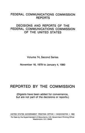 Primary view of object titled 'FCC Reports, Second Series, Volume 74, November 16, 1979 to January 4, 1980'.