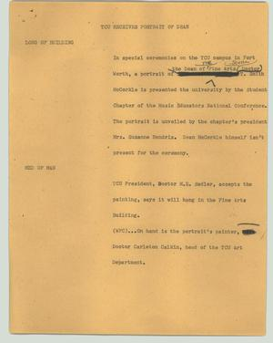 Primary view of object titled '[News Script: TCU receives portrait of Dean]'.
