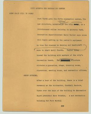 Primary view of object titled '[News Script: City accepts new recreation center]'.
