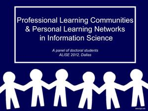 Professional Learning Communities & Personal Learning Networks in Information Science