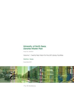 Primary view of object titled 'University of North Texas Libraries Master Plan, Volume 1: Twenty Year Vision for the UNT Library Facilities'.