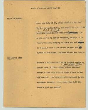 Primary view of object titled '[News Script: Corny situation stops traffic]'.