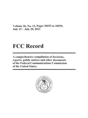 Primary view of object titled 'FCC Record, Volume 26, No. 13, Pages 10153 to 9172, July 15 - July 29, 2011'.