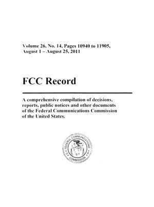 Primary view of object titled 'FCC Record, Volume 26, No. 14, Pages 10940 to 11905, August 1 - August 25, 2011'.