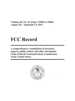 Primary view of object titled 'FCC Record, Volume 26, No. 15, Pages 11906 to 12844, August 26 - September 9, 2011'.