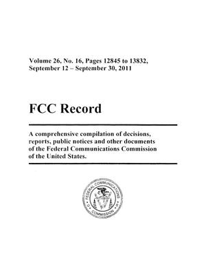 Primary view of object titled 'FCC Record, Volume 26, No. 16, Pages 12845 to 13832, September 12 - September 30, 2011'.