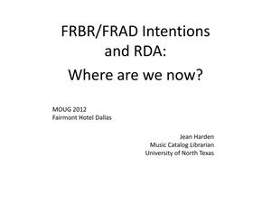 Primary view of object titled 'FRBR/FRAD Intentions and RDA: Where are we now?'.