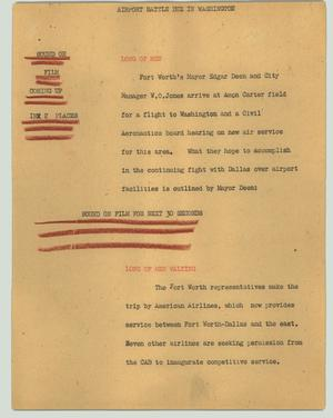 Primary view of object titled '[News Script: Airport battle due in Washington]'.
