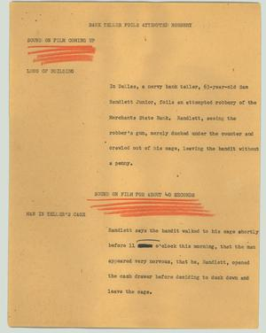 Primary view of object titled '[News Script: Bank teller foils attempted robbery]'.