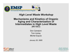 Primary view of object titled 'Mechanisms and Kinetics of Organic Aging and Characterization of Intermediates in High Level Waste'.