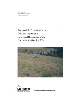 Primary view of object titled 'Radionuclide Concentrations in soils an Vegetation at Low-Level Radioactive Waste Disposal Area G During 2004'.