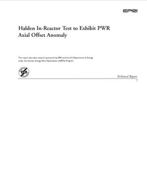 Primary view of object titled 'Halden In-Reactor Test to Exhibit PWR Axial Offset Anomaly'.