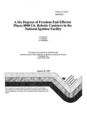 Primary view of object titled 'Six degrees of freedom end effector places 8000 lbs robotic canisters in the National Ignition Facility'.