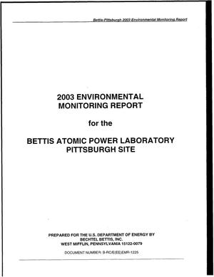 Primary view of object titled '2003 Environmental Monitoring Report for the Bettis Atomic Power Laboratory Pittsburgh Site'.