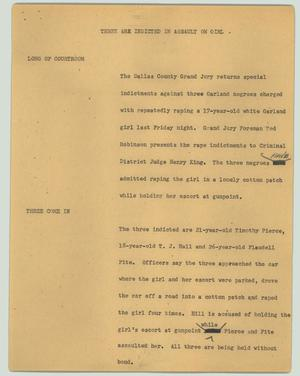 Primary view of object titled '[News Script: Three are Indicted in Assault on Girl]'.