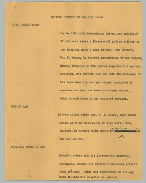 Primary view of object titled '[News Script: Officer injured in two car crash]'.
