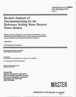 Primary view of object titled 'Revised analyses of decommissioning for the reference boiling water reactor power station. Effects of current regulatory and other considerations on the financial assurance requirements of the decommissioning rule and on estimates of occupational radiation exposure: Appendices, draft report for comment. Volume 2'.