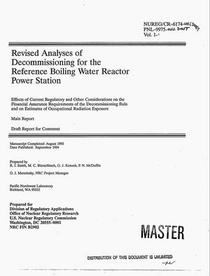 Primary view of object titled 'Revised analyses of decommissioning for the reference boiling water reactor power station. Effects of current regulatory and other considerations on the financial assurance requirements of the decommissioning rule and on estimates of occupational radiation exposure: Main report, draft report for comment. Volume 1'.