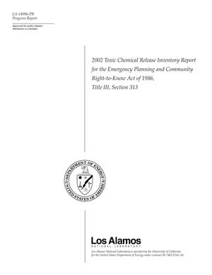 Primary view of object titled '2002 Toxic Chemical Release Inventory Report for the Emergency Planning and Community Right-to-Know Act of 1986, Title III, Section 313'.