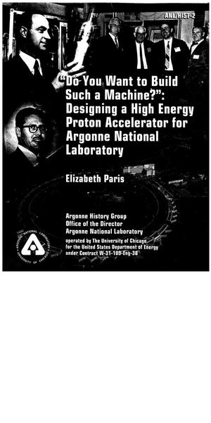 Primary view of object titled 'Do you want to build such a machine? : Designing a high energy proton accelerator for Argonne National Laboratory.'.