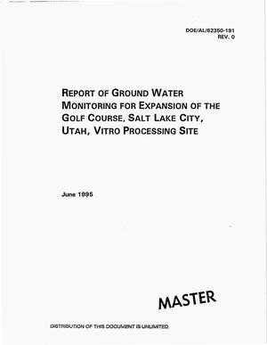 Primary view of object titled 'Report of ground water monitoring for expansion of the golf course, Salt Lake City, Utah, vitro processing site'.