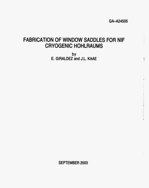 Primary view of object titled 'FABRICATION OF WINDOW SADDLES FOR NIF CRYOGENIC HOHLRAUMS'.