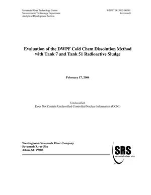 Primary view of object titled 'Evaluation of the DWPF Cold Chem Dissolution Method with Tank 7 and Tank 51 Radioactive Sludge'.