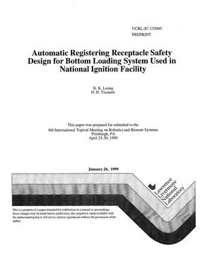 Primary view of object titled 'Automatic registering receptacle safety design for bottom loading system used in National Ignition Facility'.