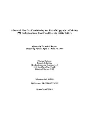 Primary view of object titled 'Advanced Flue Gas Conditioning as a Retrofit Upgrade to Enhance Pm Collection From Coal-Fired Electric Utility Boilers, Quarterly Technical Report: April-June 2003'.