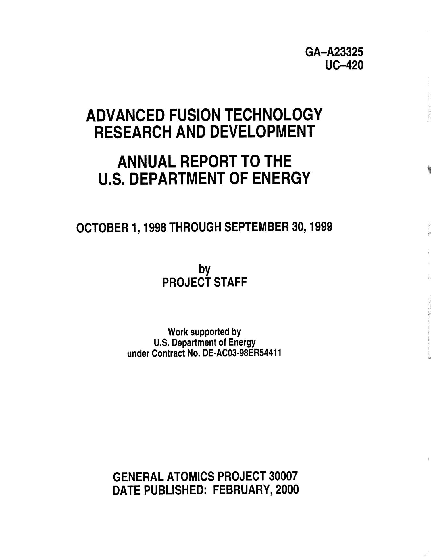 ADVANCED FUSION TECHNOLOGY RESEARCH AND DEVELOPMENT ANNUAL REPORT TO THE U.S. DEPARTMENT OF ENERGY OCTOBER 1, 1998 THROUGH SEPTEMBER 30, 1999                                                                                                      [Sequence #]: 2 of 44
