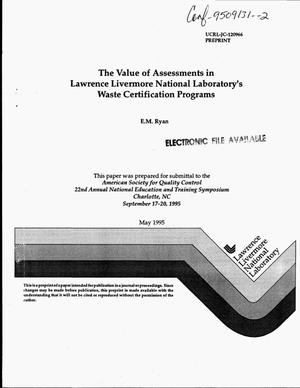 Primary view of object titled 'The value of assessments in Lawrence Livermore National Laboratory`s Waste Certification Programs'.