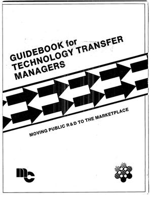 Primary view of object titled 'GuideBook for Technology Transfer Managers: Moving Public R&D to the Marketplace'.