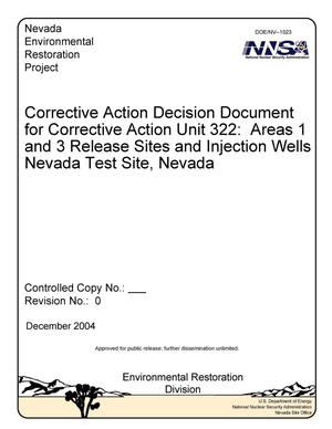 Primary view of object titled 'Corrective Action Decision Document for Corrective Action Unit 322: Areas 1 and 3 Release Sites and Injection Wells Nevada Test Site, Nevada, Rev. No. 0'.