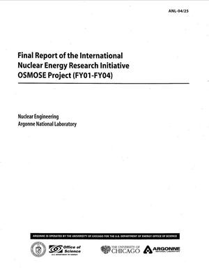 Primary view of object titled 'Final report of the International Nuclear Energy Research Initiative OSMOSE project (FY01-FY04).'.