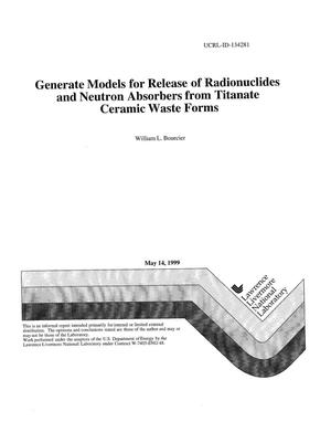 Primary view of object titled 'Generate models for release of radionuclides and neutron absorbers from titanate ceramic waste forms'.