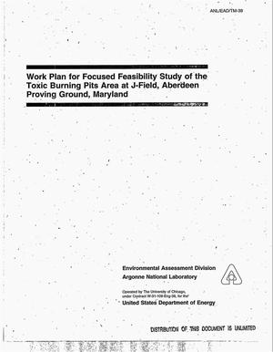 Primary view of object titled 'Work plan for focused feasibility study of the toxic burning pits area at J-Field, Aberdeen Proving Ground, Maryland'.