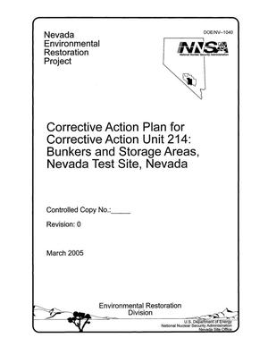 Primary view of object titled 'Corrective Action Plan for Corrective Action Unit 214: Bunkers and Storage Areas, Nevada Test Site, Nevada - Revision 0 - March 2005'.