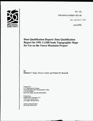 Primary view of object titled 'DATA QUALIFICATION REPORT: DATA QUALIFICATION REPORT FOR 1991 1:1200 TOPOGRAPHIC MAPS FOR USE ON THE YUCCA MOUNTAIN PROJECT'.
